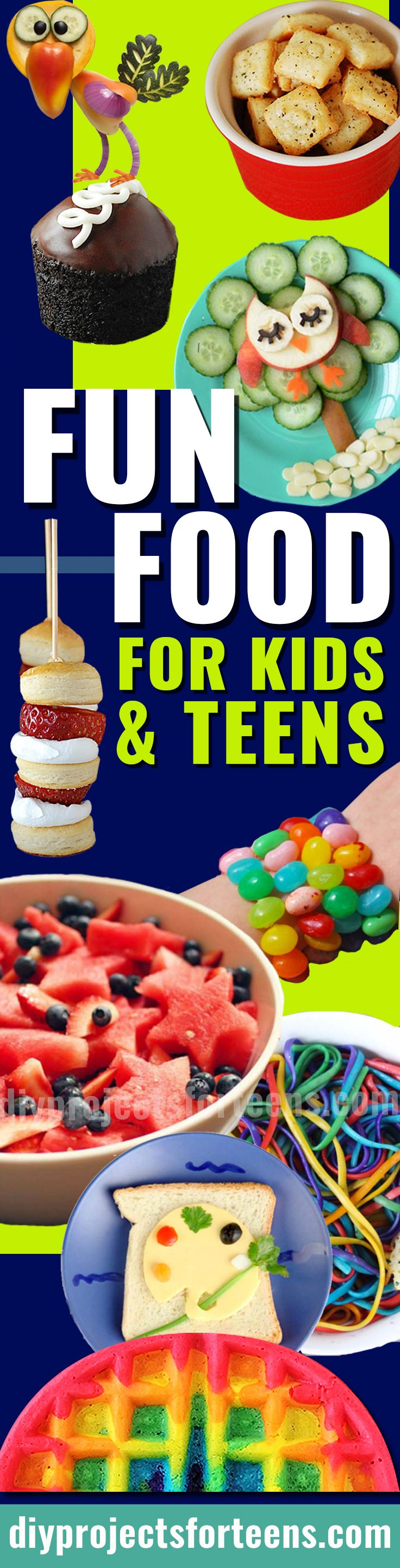 34 Fun Foods for Kids and Teens | Boys and Girls, Toddlers, Tweens and Teenagers all love these Easy Recipe Ideas - So Do Adults