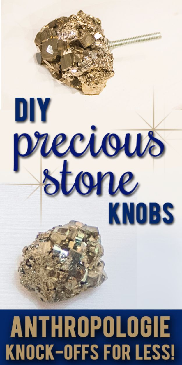 Anthropologie DIY Hacks, Clothes, Sewing Projects and Jewelry Fashion - Pillows, Bedding and Curtains - Tables and furniture - Mugs and Kitchen Decorations - DIY Room Decor and Cool Ideas for the Home | DIY Precious Stone Knobs | http://diyprojectsforteens.com/diy-anthropologie-hacks
