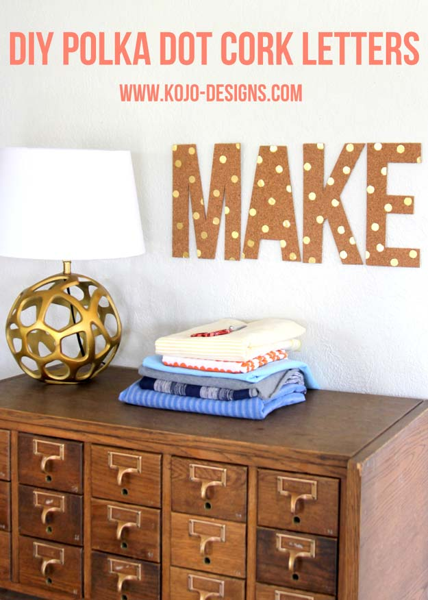DIY Polka Dot Crafts and Projects - DIY Polka Dot Cork Letters - Cool Clothes, Room and Home Decor, Wall Art, Mason Jars and Party Ideas, Canvas, Fabric and Paint Project Tutorials - Fun Craft Ideas for Teens, Kids and Adults Make Awesome DIY Gifts