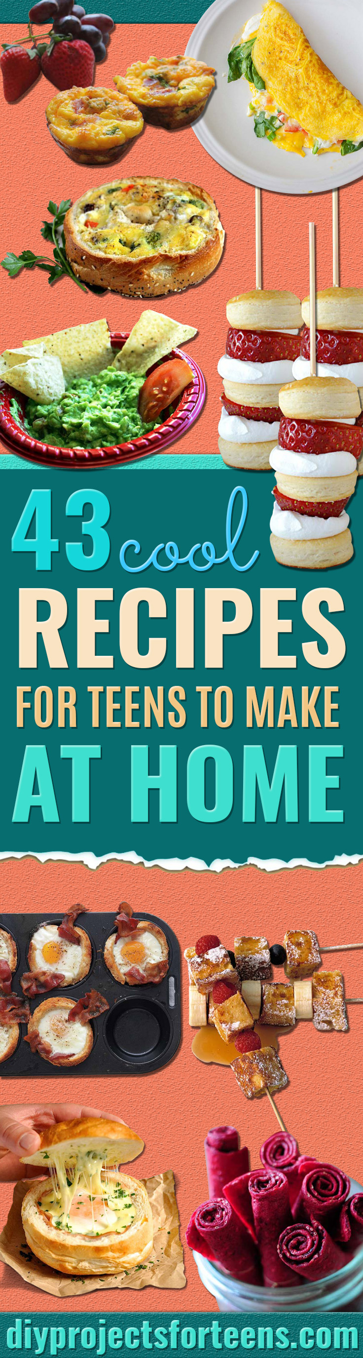 43 cool recipes for teens to make at home
