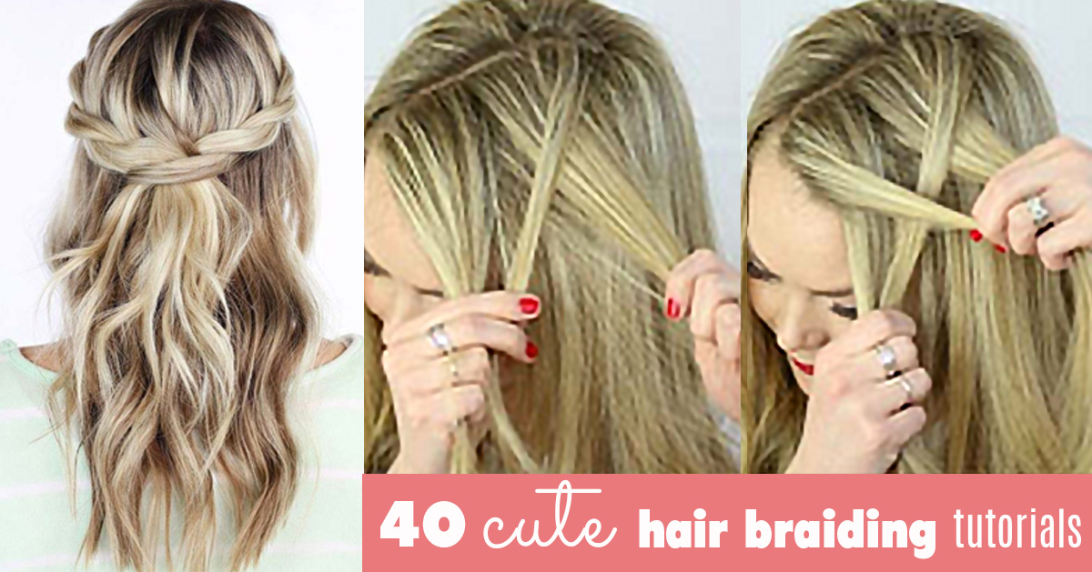 Cute Hair Styles With Braids: 40 Of The Best Cute Hair Braiding Tutorials