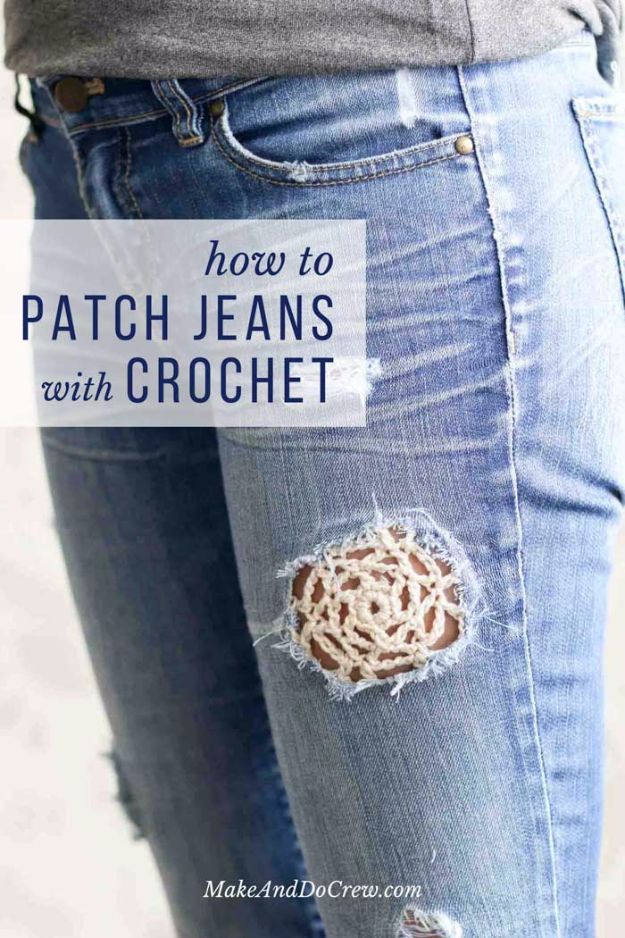 DIY Jeans Makeovers - Patch Jeans With Crochet Lace - Easy Crafts and Tutorials to Refashion and Upcycle Your Jeans and Create Ripped, Distressed, Bleach, Lace Edge, Cut Off, Skinny, Shorts, Skirts, Galaxy and Painted Jeans Ideas - Cool Denim Fashions for Teens, Teenagers, Women #diyideas #diyclothes #clothinghacks #teencrafts