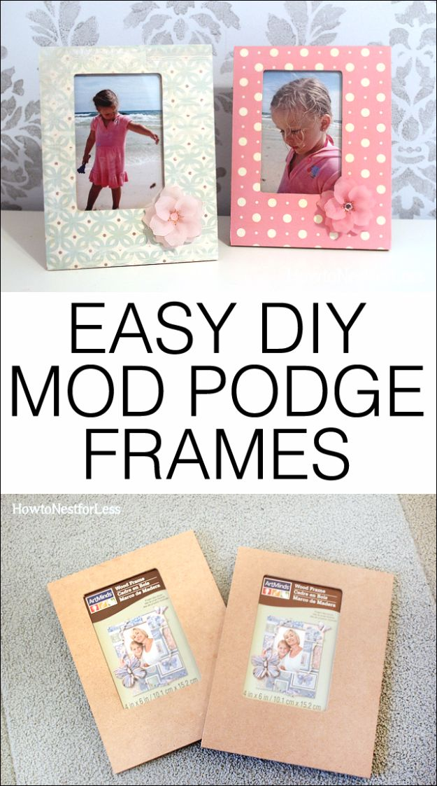 Mod Podge Crafts - Cheap and Easy Mod Podge Photo Frames - DIY Modge Podge Ideas On Wood, Glass, Canvases, Fabric, Paper and Mason Jars - How To Make Pictures, Home Decor, Easy Craft Ideas and DIY Wall Art for Beginners - Cute, Cheap Crafty Homemade Gifts for Christmas and Birthday Presents http://diyjoy.com/mod-podge-crafts