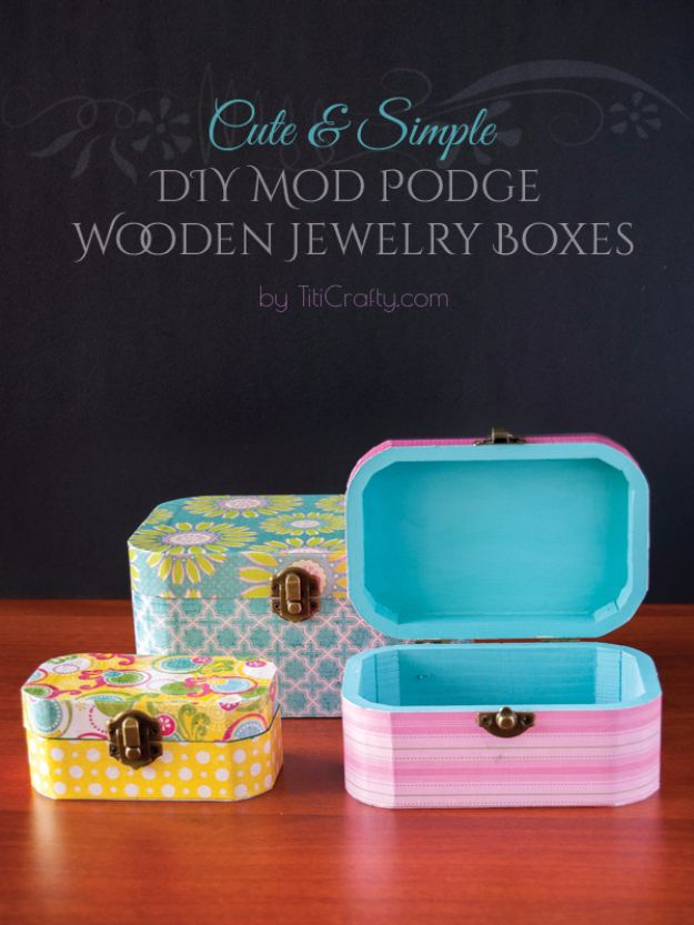 Mod Podge Crafts - DIY Mod Podge Wooden Jewelry Boxes - DIY Modge Podge Ideas On Wood, Glass, Canvases, Fabric, Paper and Mason Jars - How To Make Pictures, Home Decor, Easy Craft Ideas and DIY Wall Art for Beginners - Cute, Cheap Crafty Homemade Gifts for Christmas and Birthday Presents http://diyjoy.com/mod-podge-crafts