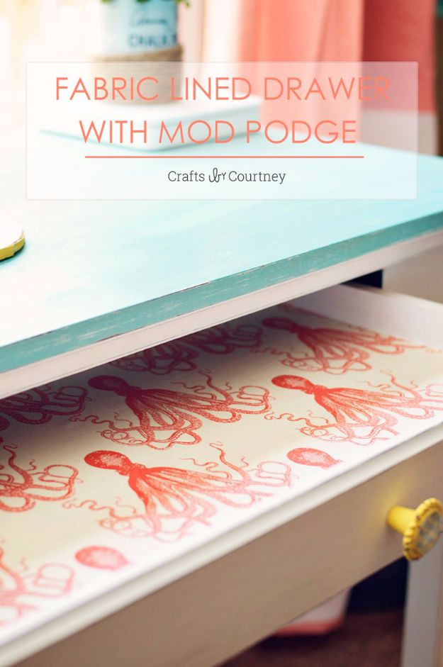 Mod Podge Crafts - Fabric Lined Drawer With Mod Podge - DIY Modge Podge Ideas On Wood, Glass, Canvases, Fabric, Paper and Mason Jars - How To Make Pictures, Home Decor, Easy Craft Ideas and DIY Wall Art for Beginners - Cute, Cheap Crafty Homemade Gifts for Christmas and Birthday Presents http://diyjoy.com/mod-podge-crafts