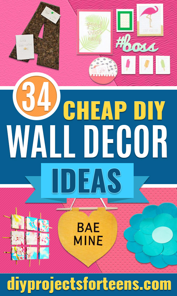 Cheap DIY Wall Decor Ideas - Cute and Easy Room Decor for Teens - DYI Ideas for Teenager Bedroom Walls - Boys and Girls Room Canvas Wall Art and Decorating #teen #roomdecor #diydecor